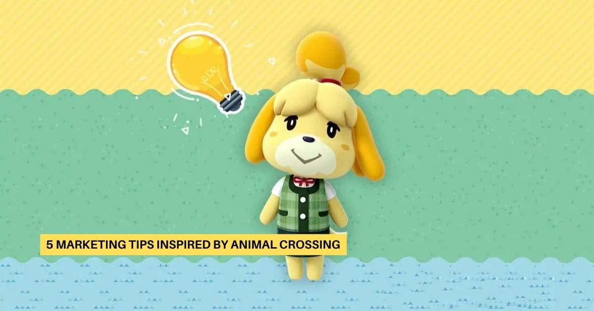 5 Marketing Tips Inspired by Animal Crossing