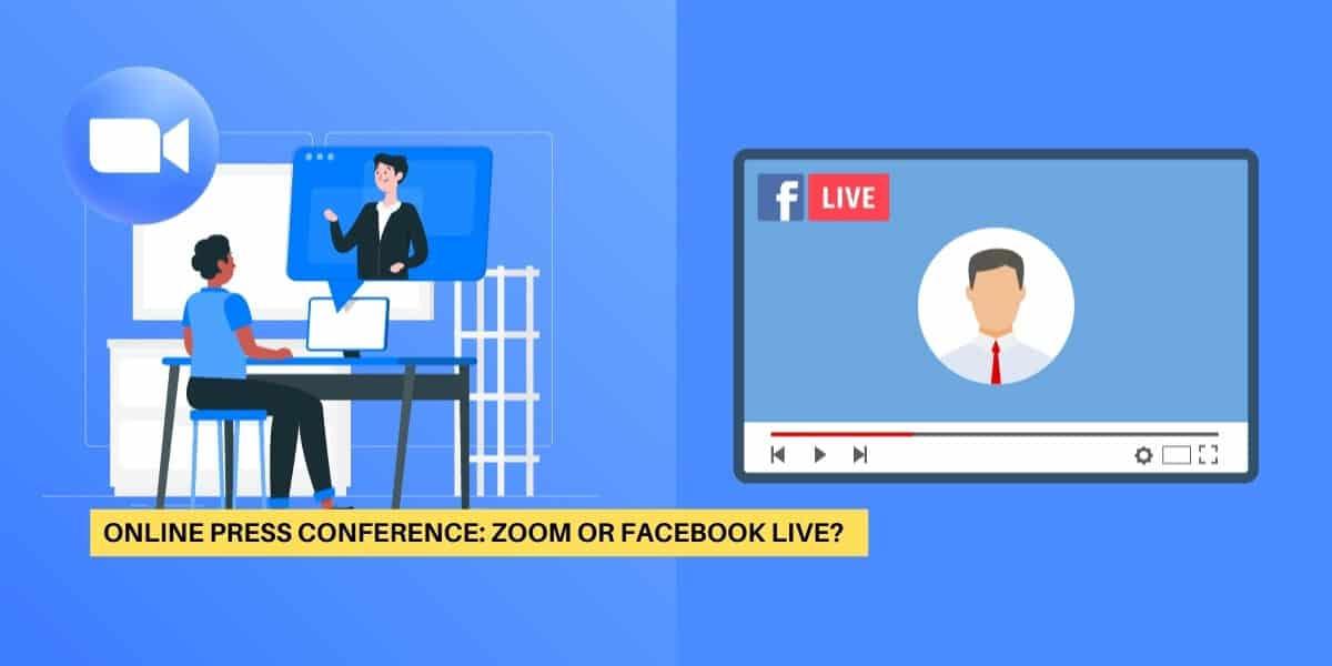 Online Press Conference: Zoom or Facebook Live?