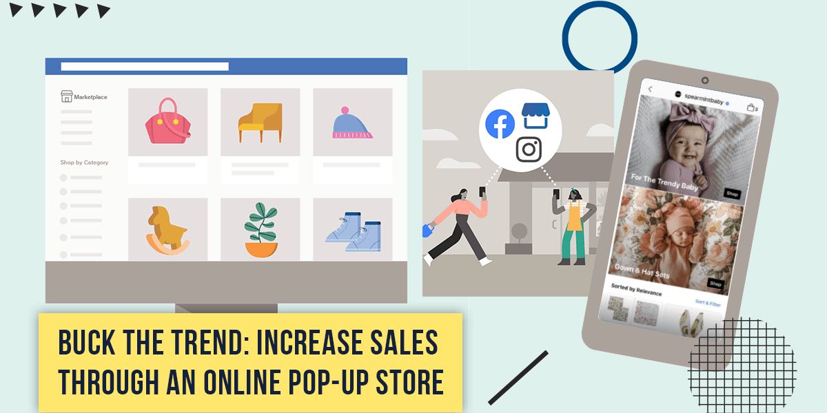 Buck the Trend: Increase Sales through an Online Pop-up Store