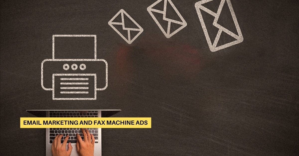 Email Marketing and Fax Machine Ads