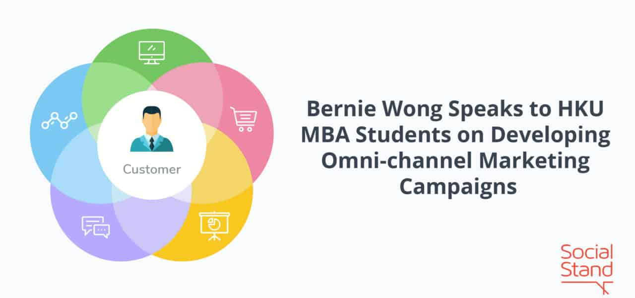 Bernie Wong Speaks to HKU MBA Students on Developing Omni-channel Marketing Campaigns