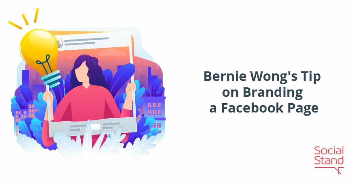 Bernie Wong's Tip on Branding a Facebook Page