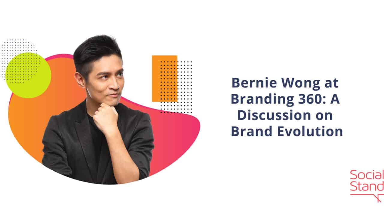 Bernie Wong at Branding 360: A Discussion on Brand Evolution