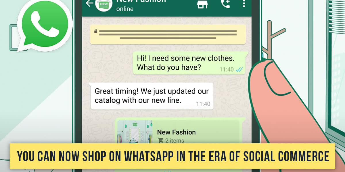You Can Now Shop on WhatsApp in the Era of Social Commerce