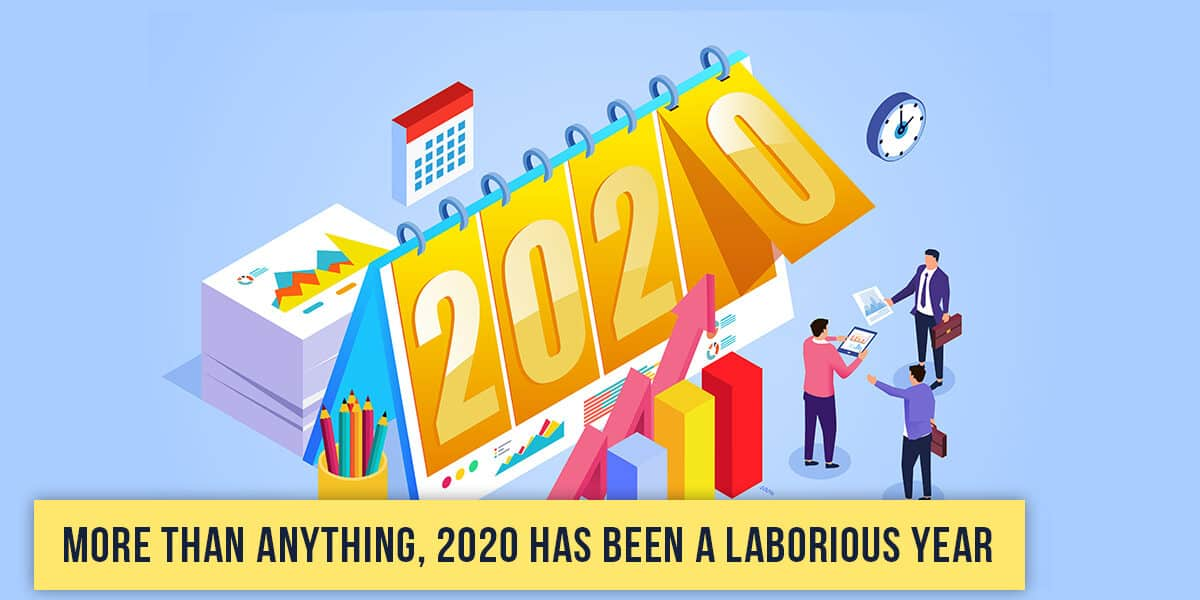 More Than Anything, 2020 Has Been a Laborious Year