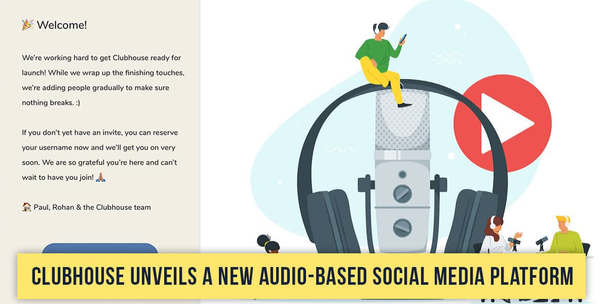 Clubhouse Unveils a New Audio-Based Social Media Platform