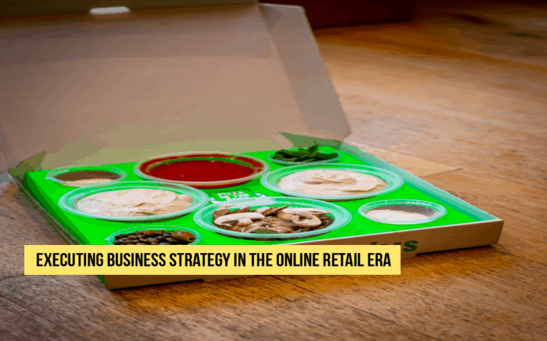 Executing Business Strategy in the Online Retail Era
