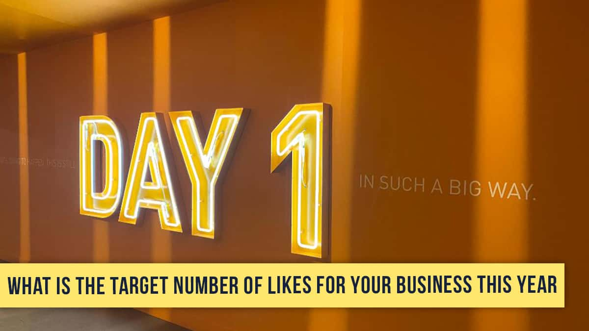 What is the Target Number of LIKES for Your Business This Year?