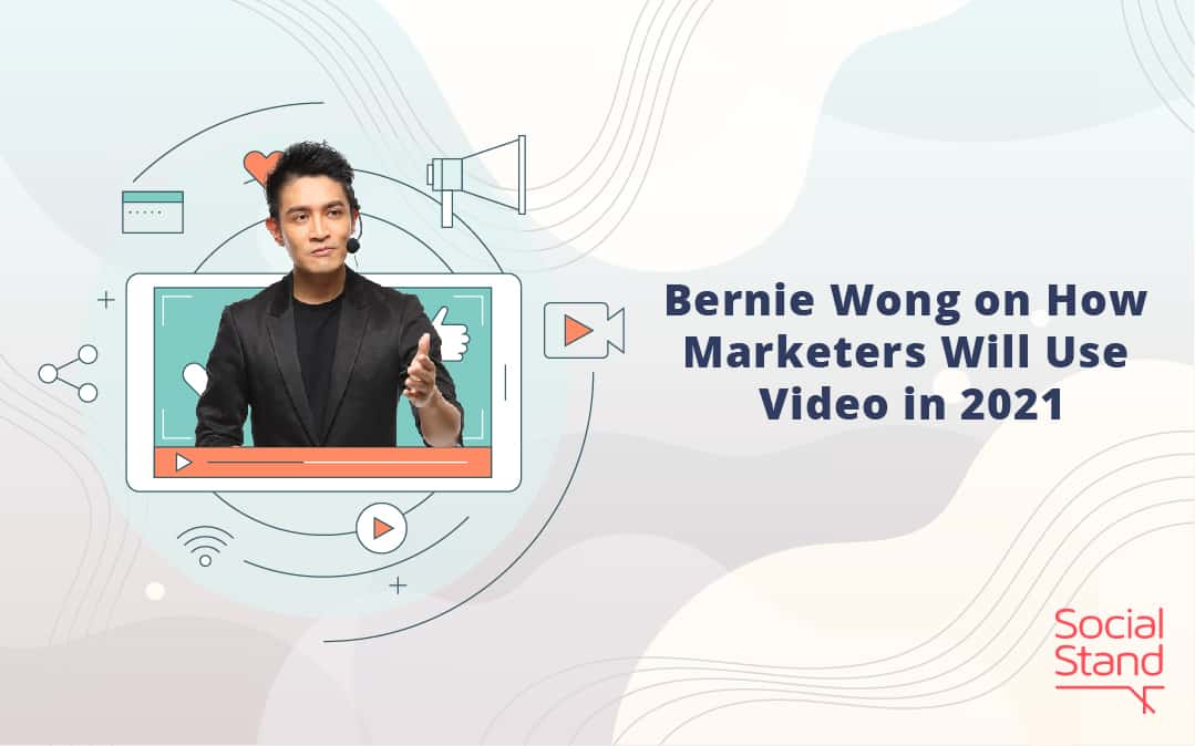 Bernie Wong on How Marketers Will Use Video in 2021
