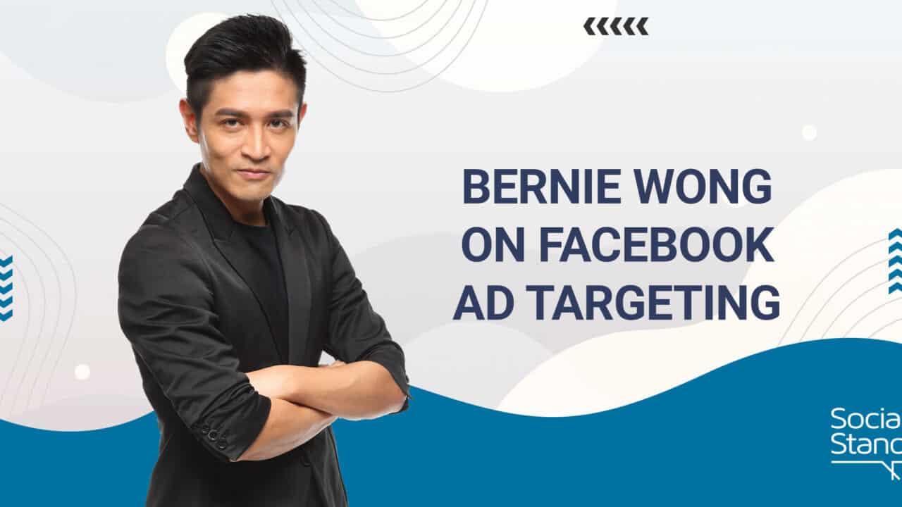 Bernie Wong on Facebook Ad Targeting