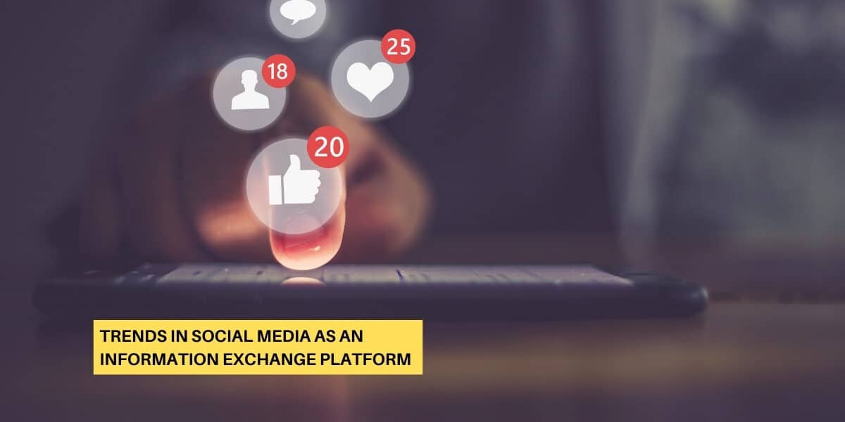 Trends in Social Media as an Information Exchange Platform