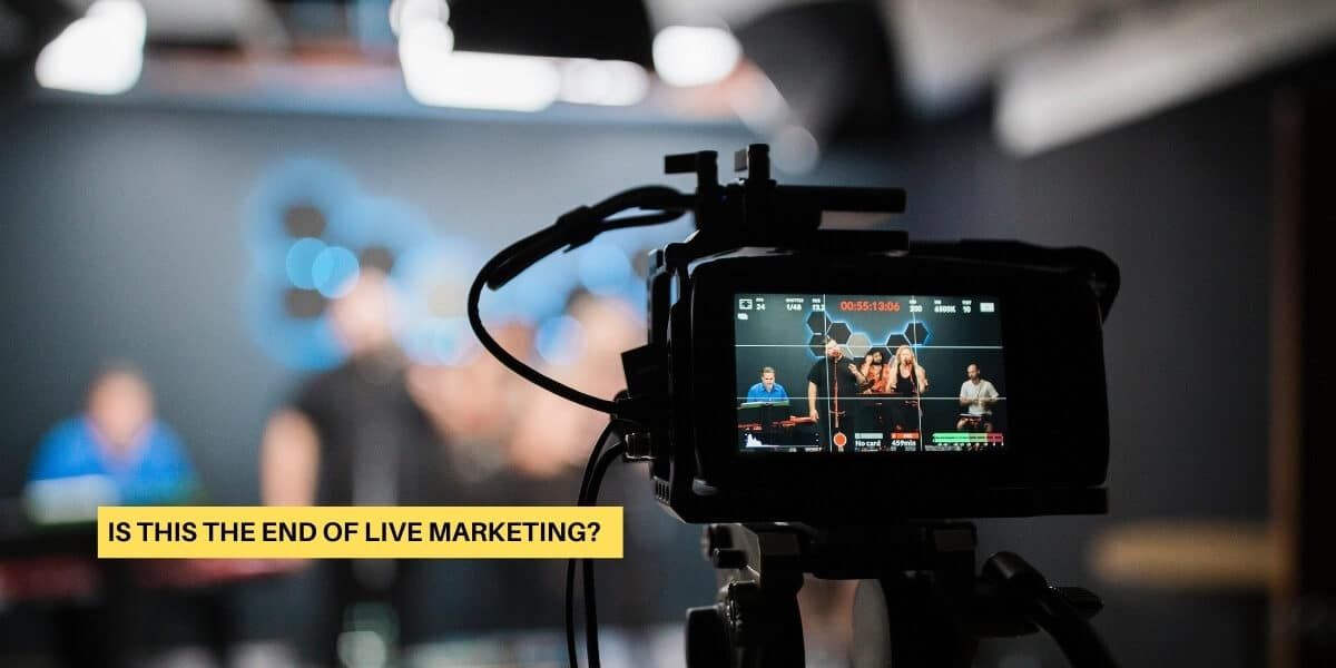 Is It the End of Live Marketing?