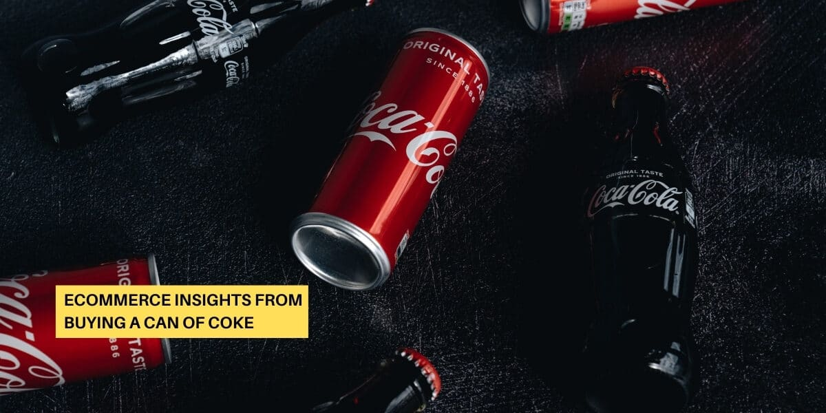 eCommerce Insights from Buying a Can of Coke