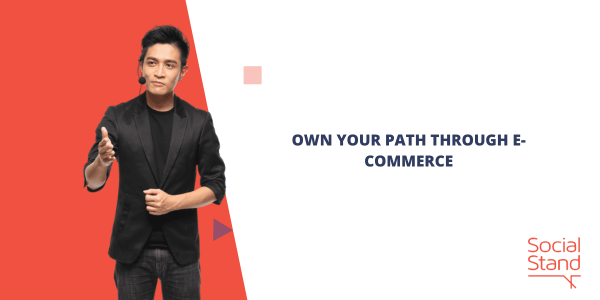 Own Your Path Through E-commerce